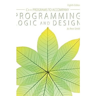 C++ Programs to Accompany Programming Logic and Design Used Book (9781285867410)