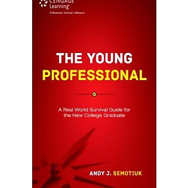 The Young Professional: A Real World Survival Guide for the New College Graduate, Used Book (9781285868929)