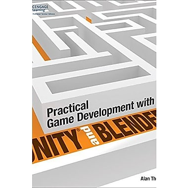 Practical Game Development with Unity and Blender, New Book (9781305074705)