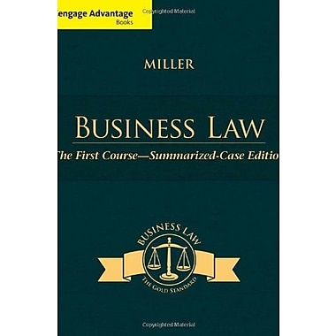 Cengage Advantage Books: Business Law: The First Course - Summarized Case Edition, Used Book (9781305087859)