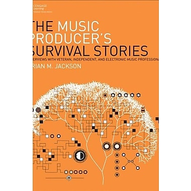The Music Producer's Survival Stories: Interviews with Veteran, Independent, & Electronic Music Professionals, Used Book