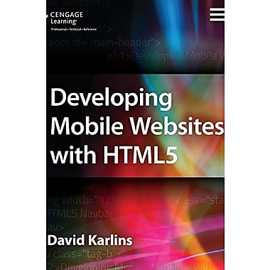 Developing Mobile Websites with HTML5 (9781305090538)