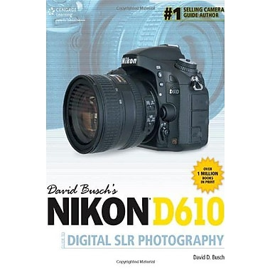 David Busch's Nikon D610 Guide to Digital SLR Photography, Used Book (9781305110199)