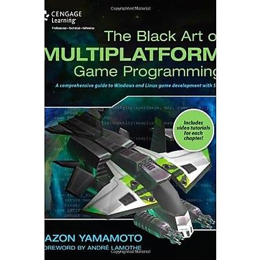 The Black Art of Multiplatform Game Programming, New Book (9781305110380)