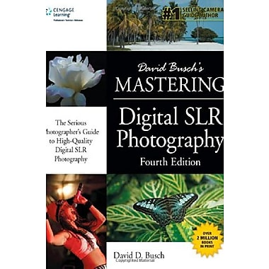 David Busch's Mastering Digital SLR Photography, Fourth Edition, New Book (9781305278400)