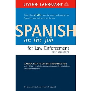 Spanish on the Job for Law Enforcement Desk Reference, New Book (9781400021260)