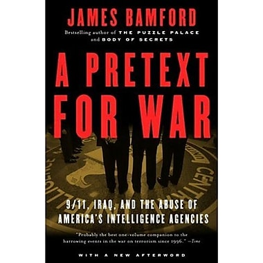 A Pretext for War: 9/11, Iraq, and the Abuse of America's Intelligence Agencies (9781400030347)