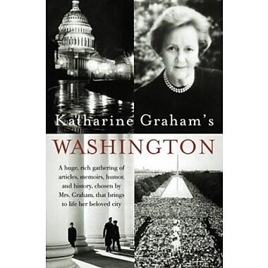 Katharine Graham's Washington (9781400030590)