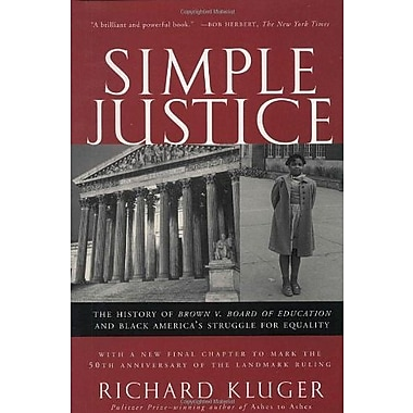 Simple Justice: The History of Brown v. Board of Education and Black America's Struggle for Equality, New Book (9781400030613)