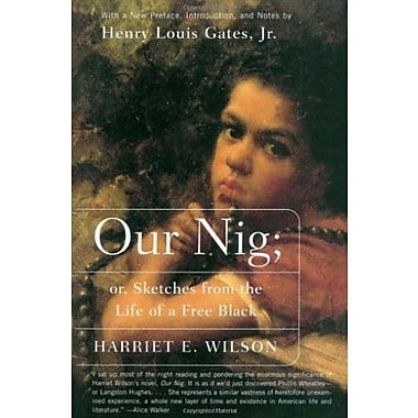 Our Nig: or, Sketches from the Life of a Free Black, New Book (9781400031207)
