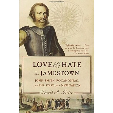 Love and Hate in Jamestown: John Smith, Pocahontas, and the Start of a New Nation (9781400031726)