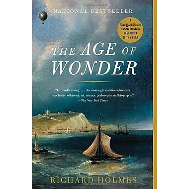 The Age of Wonder: The Romantic Generation and the Discovery of the Beauty and Terror of Science (9781400031870)
