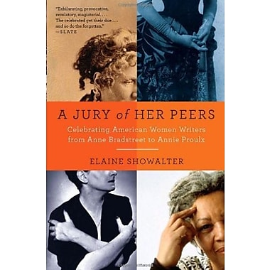 A Jury of Her Peers: Celebrating American Women Writers from Anne Bradstreet to Annie Proulx, New Book (9781400034420)