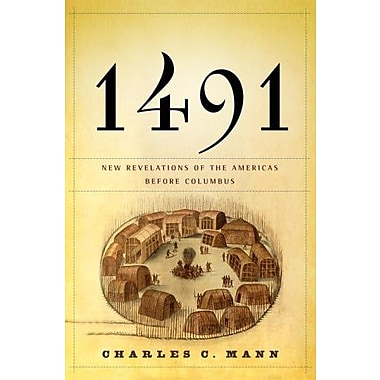 1491: New Revelations of the Americas Before Columbus (9781400040063)