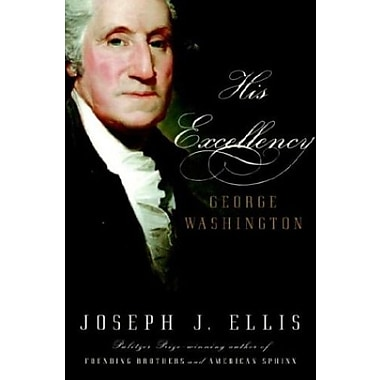 His Excellency: George Washington, New Book (9781400040315)