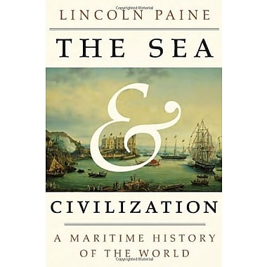 The Sea and Civilization: A Maritime History of the World, New Book (9781400044092)