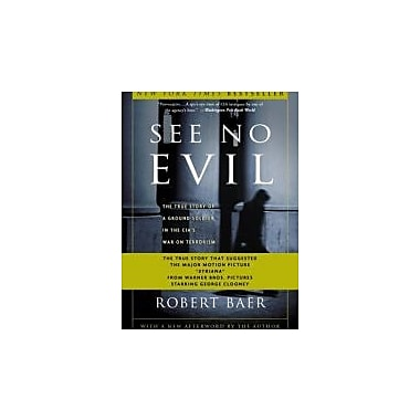 See No Evil: The True Story of a Ground Soldier in the CIA's War on Terrorism, Used Book (9781400046843)