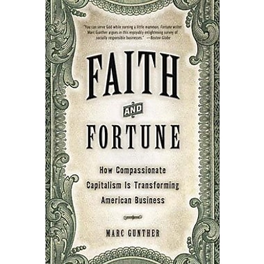 Faith and Fortune: How Compassionate Capitalism Is Transforming American Business (9781400048946)