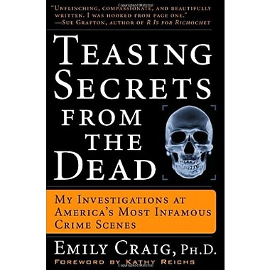 Teasing Secrets from the Dead: My Investigations at America's Most Infamous Crime Scenes, New Book (9781400049233)