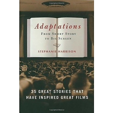 Adaptations: From Short Story to Big Screen: 35 Great Stories That Have Inspired Great Films, Used Book (9781400053148)