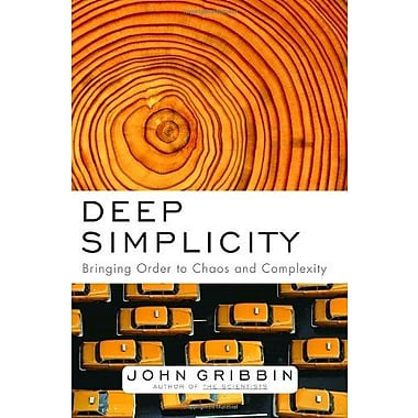 Deep Simplicity: Bringing Order to Chaos and Complexity, Used Book (9781400062560)