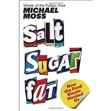 Salt Sugar Fat: How the Food Giants Hooked Us, New Book (9781400069804)