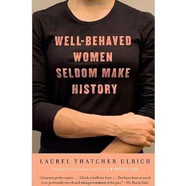Well-Behaved Women Seldom Make History, New Book (9781400075270)