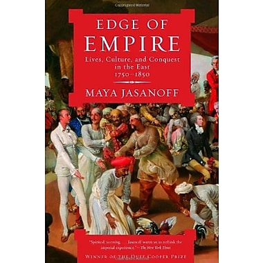 Edge of Empire: Lives, Culture, and Conquest in the East, 1750-1850 (9781400075461)