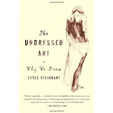 Undressed Art: Why We Draw, New Book (9781400076055)