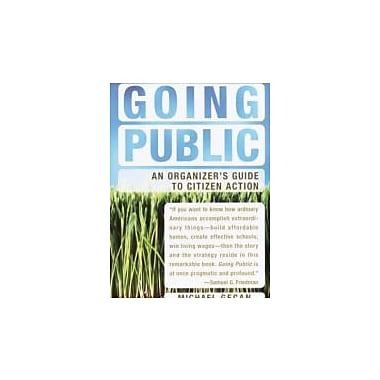 Going Public: An Organizer's Guide to Citizen Action, Used Book (9781400076499)