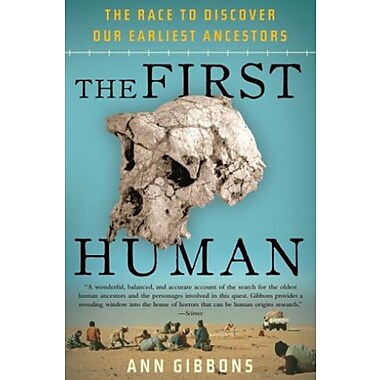 The First Human: The Race to Discover Our Earliest Ancestors, Used Book (9781400076963)