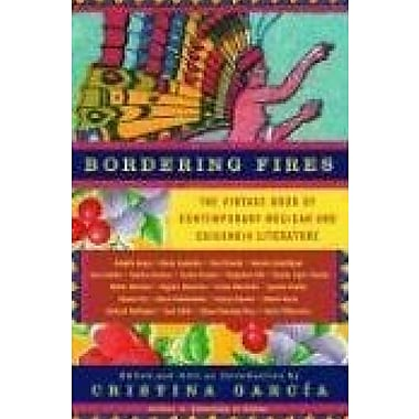 Bordering Fires: The Vintage Book of Contemporary Mexican and Chicana and Chicano Literature, New Book (9781400077182)