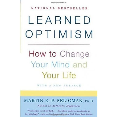 Learned Optimism: How to Change Your Mind and Your Life (9781400078394)