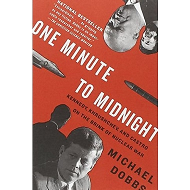 One Minute to Midnight: Kennedy, Khrushchev, and Castro on the Brink of Nuclear War, New Book (9781400078912)