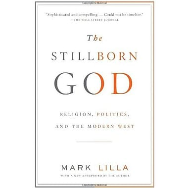 The Stillborn God: Religion, Politics, and the Modern West, New Book (9781400079131)