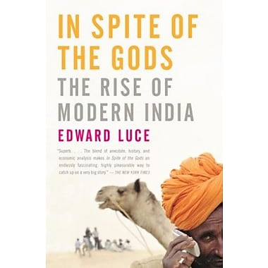 In Spite of the Gods: The Rise of Modern India (9781400079773)