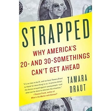 Strapped: Why America's 20- and 30-Somethings Can't Get Ahead, New Book (9781400079971)