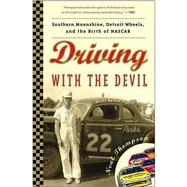 Driving with the Devil: Southern Moonshine, Detroit Wheels, and the Birth of NASCAR, New Book (9781400082261)
