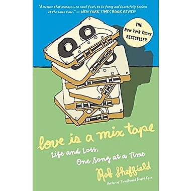 Love Is a Mix Tape: Life and Loss, One Song at a Time, New Book (9781400083039)