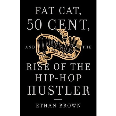 Queens Reigns Supreme: Fat Cat, 50 Cent and the Rise of the Hip Hop Hustler, Used Book (9781400095230)