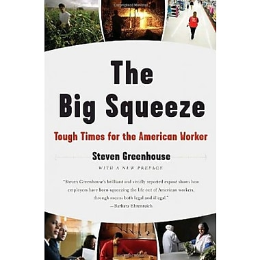 The Big Squeeze: Tough Times for the American Worker, Used Book (9781400096527)