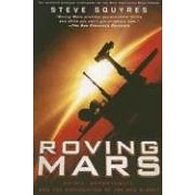 Roving Mars: Spirit, Opportunity, and the Exploration of the Red Planet (9781401308513)