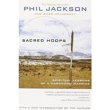 Sacred Hoops: Spiritual Lessons of a Hardwood Warrior (9781401308810)
