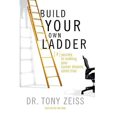 Build Your Own Ladder: 4 Secrets to Making Your Career Dreams Come True, New Book (9781401605278)