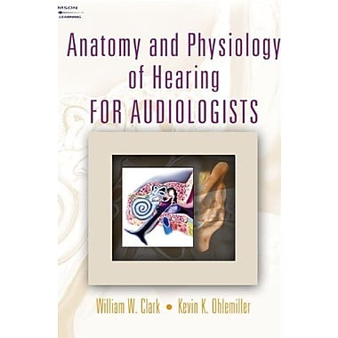 Anatomy and Physiology of Hearing for Audiologists, Used Book (9781401814441)