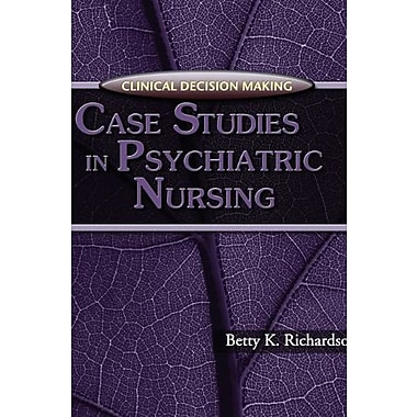 Clinical Decision Making: Case Studies in Psychiatric Nursing (9781401838454)
