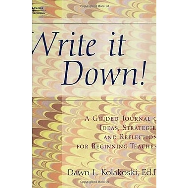 Write It Down! A Guided Journal of Ideas, Strategies and Reflections for Beginning Teachers, Used Book (9781401840648)