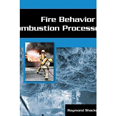 Fire Behavior and Combustion Processes, New Book (9781401880163)