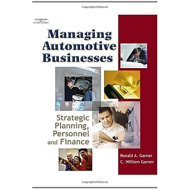 Managing Automotive Businesses: Strategic Planning, Personnel and Finances, Used Book (9781401898960)