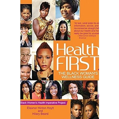 Health First!: The Black Woman's Wellness Guide (9781401936952)